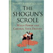 The Shogun's Scroll by Kaufman, Stephen F., 9780804848947