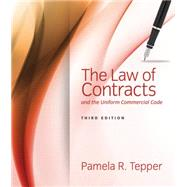 The Law of Contracts and the Uniform Commercial Code by Tepper, Pamela, 9781285448947