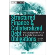 Structured Finance and Collateralized Debt Obligations : New Developments in Cash and Synthetic Securitization by Tavakoli, Janet M., 9780470288948