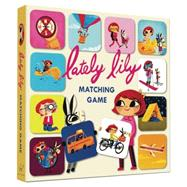 Lately Lily Matching Game by Player, Micah, 9781452128948