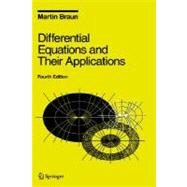 Differential Equations and Their Applications : An Introduction to Applied Mathematics by Braun, Martin, 9780387978949