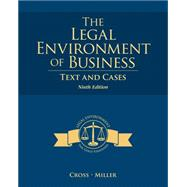 The Legal Environment of Business: Text and Cases by Cross; Miller, 9781285428949
