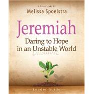 Jeremiah: Daring to Hope in an Unstable World, Women's Bible Study by Spoelstra, Melissa, 9781426788949