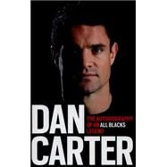 Dan Carter: My Autobiography by Carter, Dan, 9781472228949