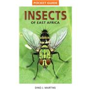 Pocket Guide Insects of East Africa by Martins, Dino J., 9781770078949