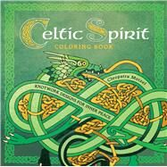 Celtic Spirit Coloring Book Knotwork Designs for Inner Peace by Motzel, Cleopatra, 9781454918950
