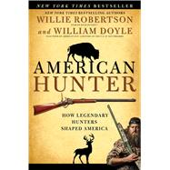 American Hunter by Robertson, Willie; Doyle, William, 9781501128950