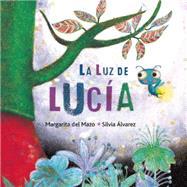 La luz de Lucía by Del Mazo, Margarita; Álvarez, Silvia, 9788416078950