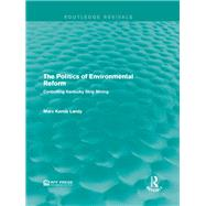The Politics of Environmental Reform: Controlling Kentucky Strip Mining by Mishan; E. J., 9781138958951