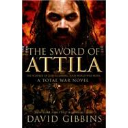 The Sword of Attila by Gibbins, David, 9781250038951