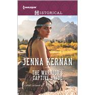 The Warrior's Captive Bride by Kernan, Jenna, 9780373298952