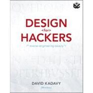 Design for Hackers : Reverse Engineering Beauty by Kadavy, David, 9781119998952