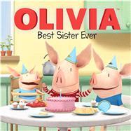 Olivia Best Sister Ever by Cregg, R. J. (ADP); Spaziante, Patrick; Guerdat, Andy (CRT); Sullivan, Steve (CRT), 9781481488952