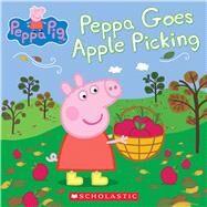 Peppa Goes Apple Picking (Peppa Pig) by Rusu, Meredith; Eone, 9781338158953