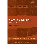 1 & 2 Samuel: An Introduction and Study Guide A Kingdom Comes by Firth, David; Curtis, Adrian H., 9781350008953