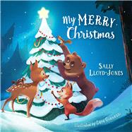 My Merry Christmas (padded board book) by Lloyd-Jones, Sally; Gianassi, Sara, 9781433648953