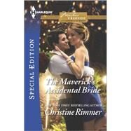 The Maverick's Accidental Bride by Rimmer, Christine, 9780373658954