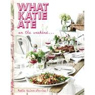 What Katie Ate on the Weekend by Davies, Katie Quinn, 9780525428954