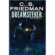 Dreamseeker Book Two of Dreamwalker by Friedman, C.S., 9780756408954