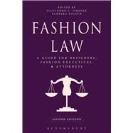 Fashion Law A Guide for Designers, Fashion Executives, and Attorneys by Jimenez, Guillermo C.; Kolsun, Barbara, 9781609018955