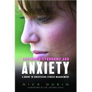 Asperger Syndrome and Anxiety : A Guide to Successful Stress Management by Dubin, Nick, 9781843108955
