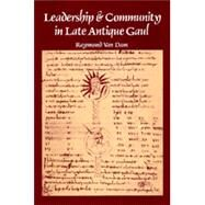 Leadership and Community in Late Antique Gaul by Van Dam, Raymond, 9780520078956