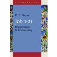 Job 1-21: Interpretation & Commentary by Seow, C. L., 9780802848956