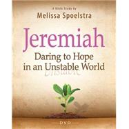 Jeremiah: Daring to Hope in an Unstable World, Women's Bible Study by Spoelstra, Melissa, 9781426788956