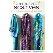 Creative Scarves by Windsor, Tiffany; Borchers, Heidi; Starr, Savannah, 9781440238956