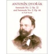 Serenade No. 1, Op. 22 & Serenade No. 2, Op. 44 by Dvorak, Antonin, 9780486418957