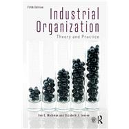 Industrial Organization: Theory and Practice by Waldman; Don, 9781138068957