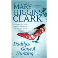 Daddy's Gone A Hunting by Clark, Mary Higgins, 9781451668957