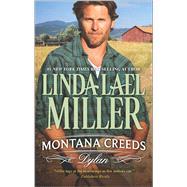 Montana Creeds: Dylan by Miller, Linda Lael, 9780373788958