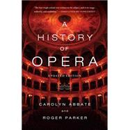 A History of Opera by Abbate, Carolyn; Parker, Roger, 9780393348958