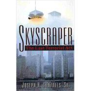 Skyscraper by Gonzales, Joseph A., Sr., 9780741448958