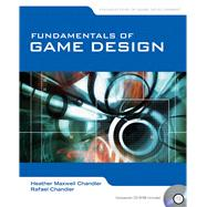 Fundamentals of Game Development by Chandler, Heather Maxwell; Chandler, Rafael, 9780763778958