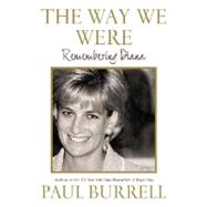 The Way We Were: Remembering Diana by Burrell, Paul, 9780061138959