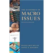 Economics of Macro Issues by Miller, Roger LeRoy; Benjamin, Daniel K., 9780134018959