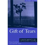 Gift of Tears : A Practical Approach to Loss and Bereavement in Counselling and Psychotherapy by Lendrum, Susan; Syme, Gabrielle, 9780203488959
