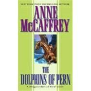 The Dolphins of Pern by MCCAFFREY, ANNE, 9780345368959