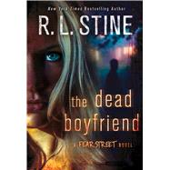 The Dead Boyfriend A Fear Street Novel by Stine, R. L., 9781250058959
