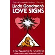 Linda Goodman's Love Signs : A New Approach to the Human Heart by Goodman, Linda, 9780060968960