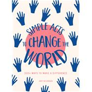 Simple Acts to Change the World by Neumann, Amy, 9781507208960