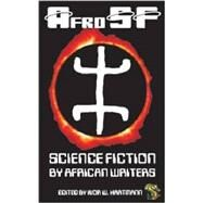 Afrosf: Science Fiction by African Writers by Nnedi Okorafor and Sarah Lotz, 9780987008961