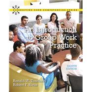 An Introduction to Group Work Practice by Toseland, Ronald W.; Rivas, Robert F., 9780134058962