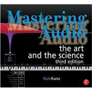 Mastering Audio: The Art and the Science by Katz, Bob, 9780240818962