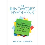 The Innovator's Hypothesis by Schrage, Michael, 9780262528962