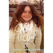 Good Girl A Memoir by Tomlinson, Sarah, 9781476748962