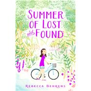 Summer of Lost and Found by Behrens, Rebecca, 9781481458962