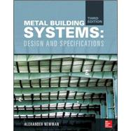 Metal Building Systems, Third Edition Design and Specifications by Newman, Alexander, 9780071828963